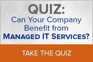 QUIZ: Can Your Company Benefit from Managed IT Services?