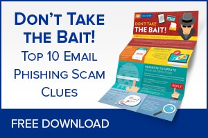 Don't take the bait. Top 10 email phishing scam clues.
